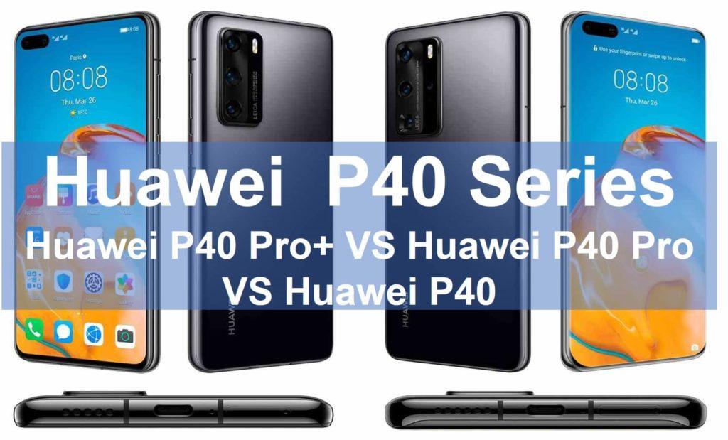 Huawei P40 Pro+VS P40 VS P40 Pro